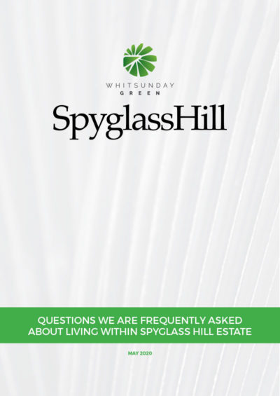 Whitsunday Green - Spyglass Hill Estate - Frequently Asked Questions